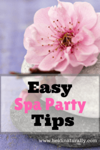 How to Throw a Spa Party Naturally