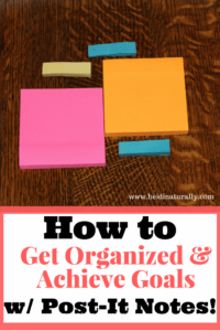 How to Get Organized & Achieve Goals with Post-it Notes – Free Printables