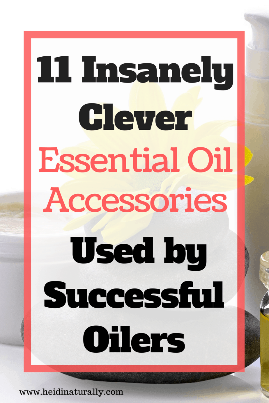 Find out the 11 insanely clever essential oil accessories & how to use them. Learn how they can help you use your oils safely & effectively.