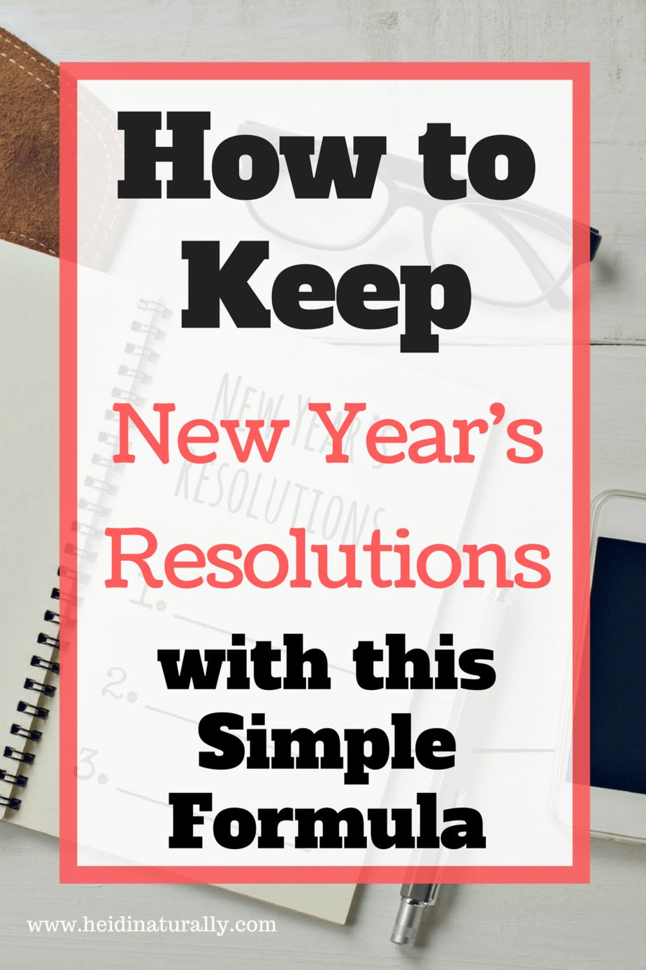 Find out how to keep your New Year's resolutions this year using these simple instructions and formula. Learn this easy trick & be successful.