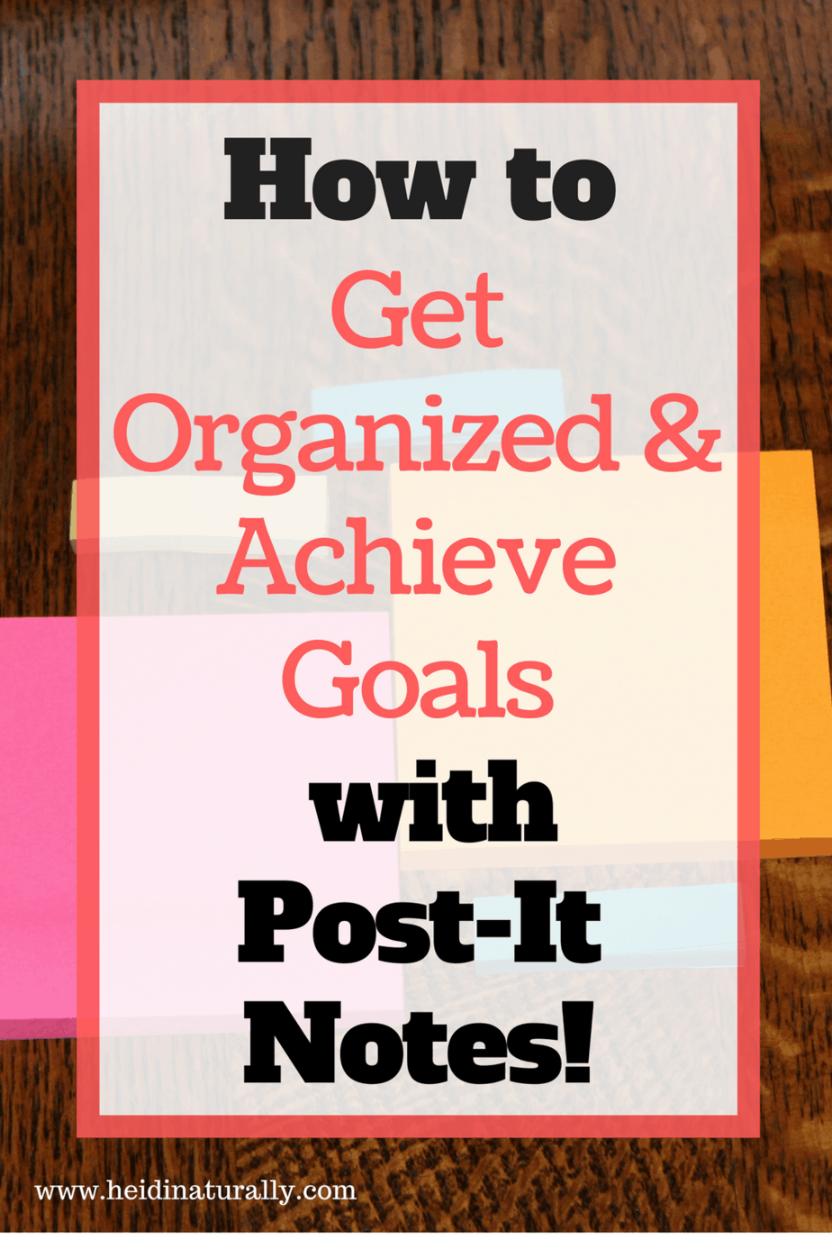 Find out how to organize your day, week, & month and achieve goals using Post-It notes. Learn the easy way to organized & accomplish tasks.