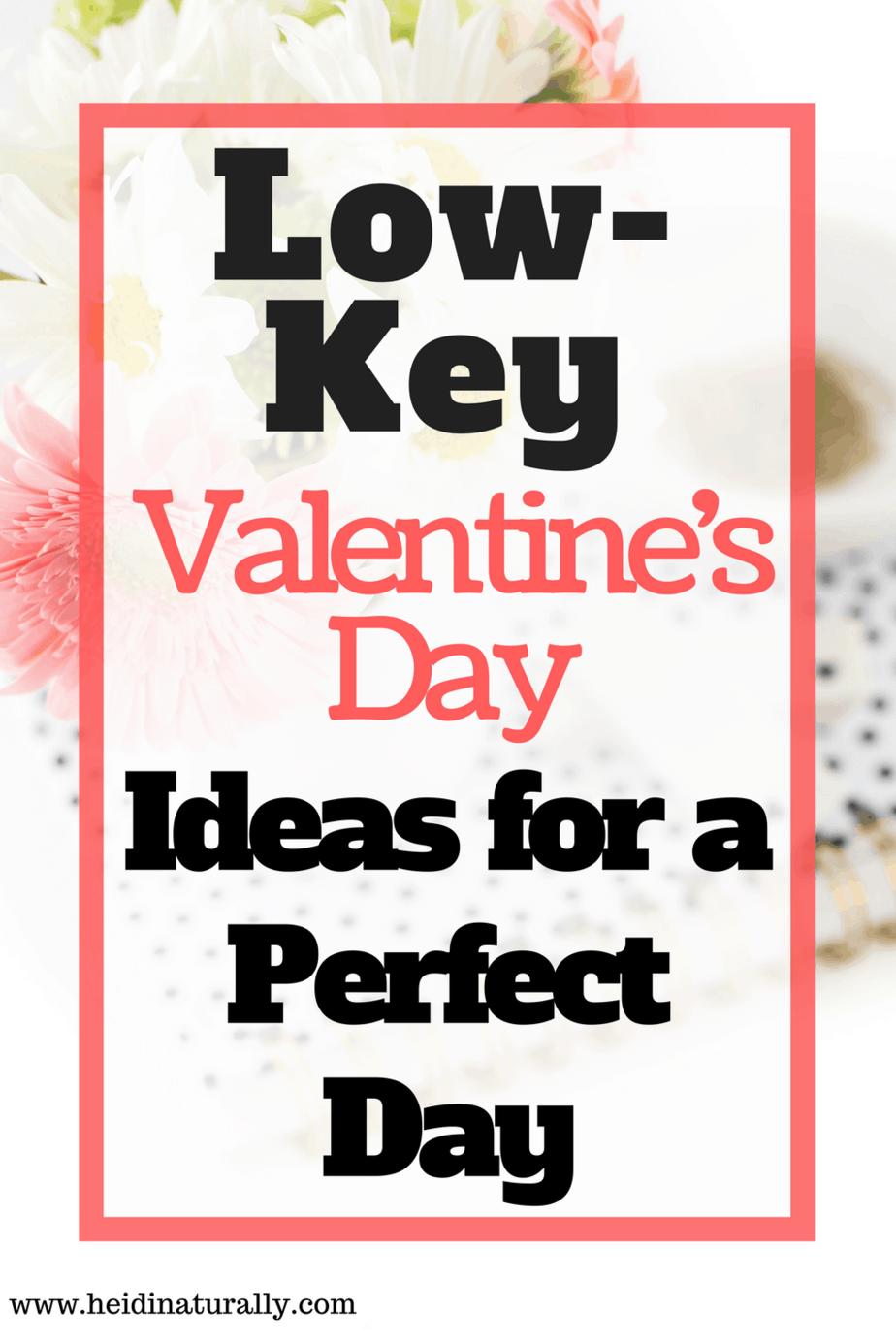 Simple hacks and thoughts to make your Valentine's day easy and low-key yet memorable and possibly the best day you will spend together.