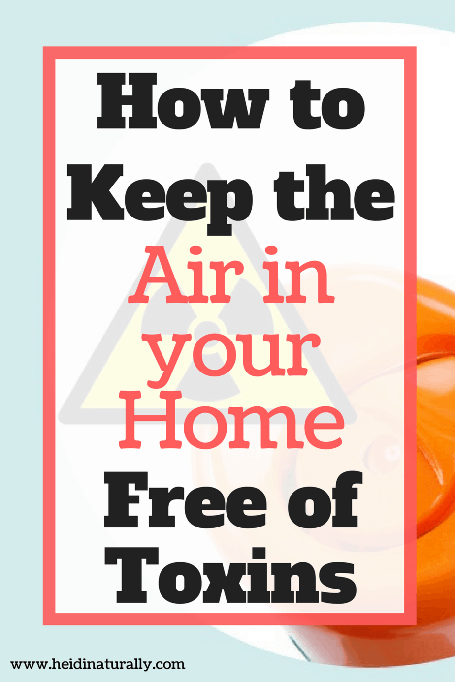 Learn how to recognize the toxins in air in your home. Get the chemicals and air pollutants out and learn what to use instead for health benefits.