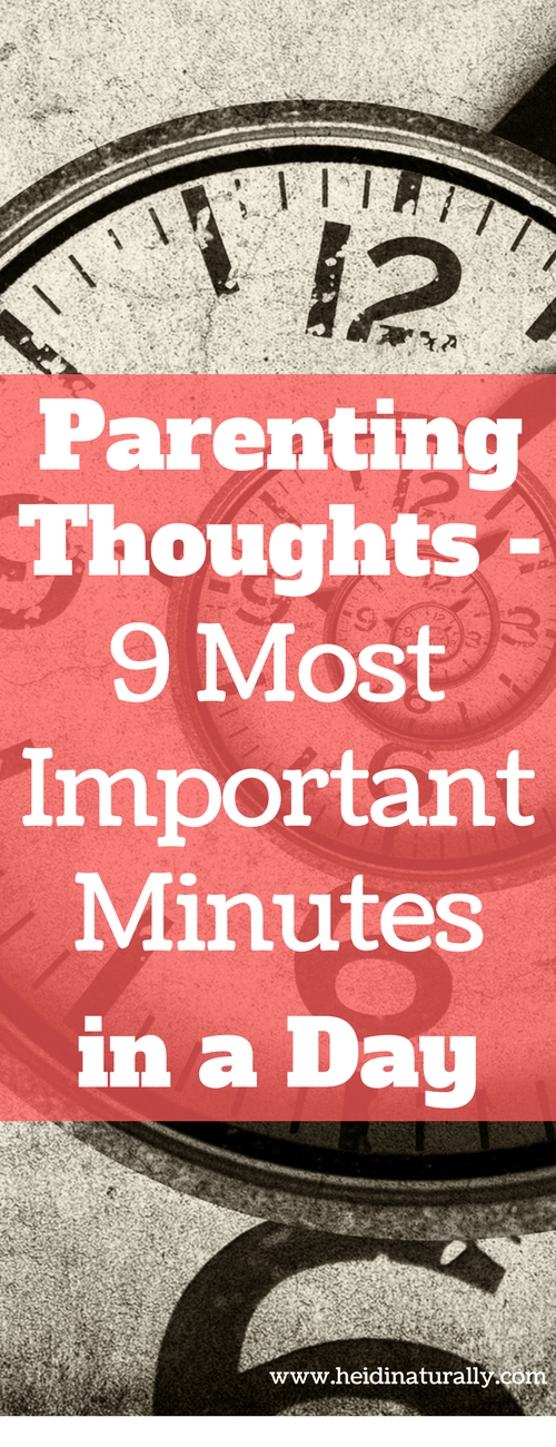 What are the 9 most important minutes in a day when parenting? Find out how to have a great relationship with your kids without the guilt.