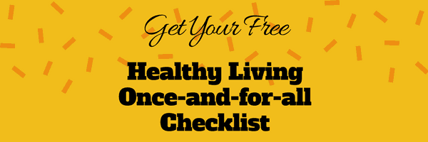 Healthy living once and for all checklist