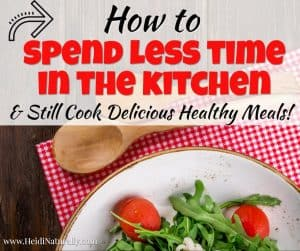How to save time in the kitchen and still cook delicious healthy meals.